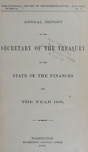 Annual Report of the Secretary of the Treasury on the State of the Finances for the Year 1895.