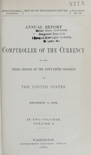 Annual Report of the Comptroller of the Currency to the Third Session of the Fifty-Fifth Congress of the United States, Volume I