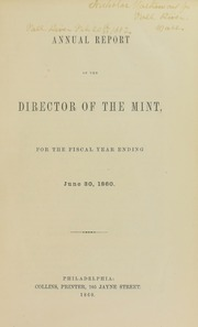 Annual Report of the Director of the Mint for the Fiscal Year Ending June 30, 1860