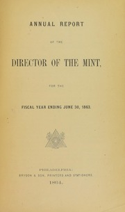 Annual Report of the Director of the Mint for the Fiscal Year Ending June 30, 1863