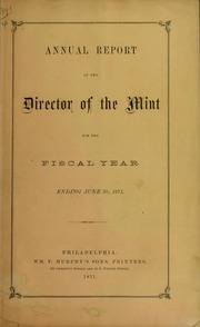 Annual Report of the Director of the Mint for the Fiscal Year Ending June 30, 1871