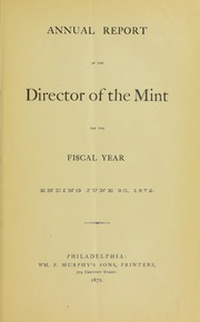 Annual Report of the Director of the Mint for the Fiscal Year Ending June 30, 1872