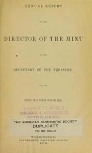 Annual Report of the Director of the Mint to the Secretary of the Treasury for the year Fiscal Year Ended June 30,1875