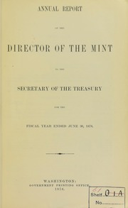 Annual Report of the Director of the Mint to the Secretary of the Treasury for the Fiscal Year Ending June 30, 1878