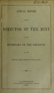 Annual Report of the Director of the Mint to the Secretary of the Treasury for the Fiscal Year Ended June 30, 1879