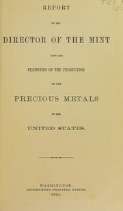 Annual Report of the Director of the Mint Upon the Production of Precious Metals, 1880