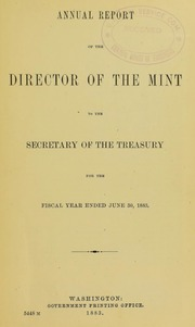 Annual Report of the Director of the Mint to the Secretary of the Treasury for the Fiscal Year Ended June 30, 1883