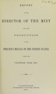 Annual Report of the Director of the Mint Upon the Production of Precious Metals