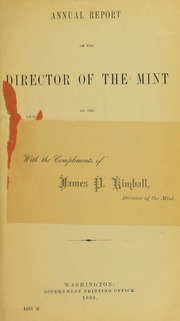 Annual Report of the Director of the Mint to the Secretary of the Treasury for the Fiscal Year Ended June 30, 1885
