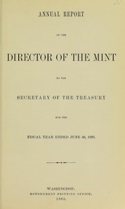Annual Report of the Director of the Mint to the Secretary of the Treasury for the Fiscal Year Ended June 30,1892