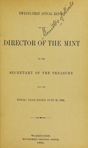 Annual Report of the Director of the Mint to the Secretary of the Treasury for the Fiscal Year Ended June 30, 1893