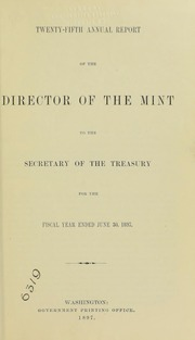 Annual Report of the Director of the Mint to the Secretary of the Treasury for the Fiscal Year Ended June 30, 1897