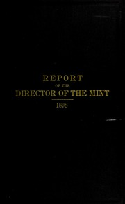 Annual Report of the Director of the Mint to the Secretary of the Treasury for the Fiscal Year Ended June 30, 1898