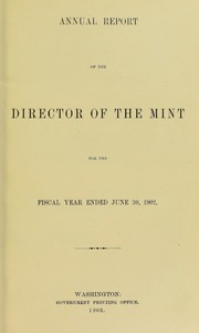 Annual Report of the Director of the Mint for the Fiscal Year Ended June 30, 1902