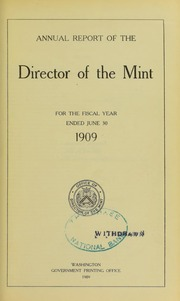 Annual Report of the Director of the Mint for the Fiscal Year Ended June 30, 1909
