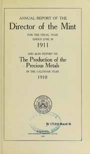 Annual Report of the Director of the Mint for the Fiscal Year Ended June 30 1911