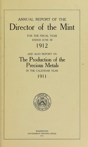 Annual Report of the Director of the Mint for the Fiscal Year Ended June 30 1912