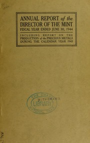 Annual Report of the Director of the Mint for the Fiscal Year Ended June 30,1944