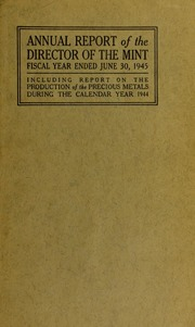 Annual Report of the Director of the Mint for the Fiscal Year Ended June 30, 1945