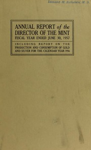 Annual Report of the Director of the Mint for the Fiscal Year Ended June 30, 1957