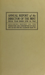 Annual Report of the Director of the Mint for the Fiscal Year Ended June 30, 1962