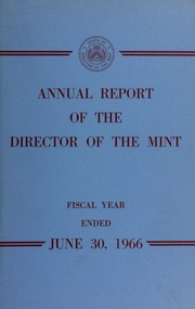 Annual Report of the Director of the Mint for the Fiscal Year Ended June 30, 1966