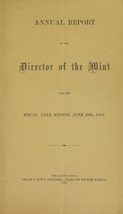 Annual Report of the Director of the Mint for the Fiscal Year Ending June 30, 1868