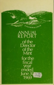 Annual Report of the Director of the Mint for the Fiscal Year Ended June 30, 1969