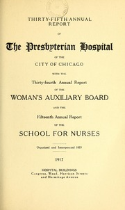 Vol 35: ... Annual report of the Presbyterian Hospital in the city of Chicago, with the constitution, by-laws and charter.