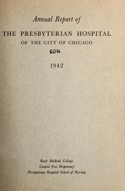 Vol 60: ... Annual report of the Presbyterian Hospital in the city of Chicago, with the constitution, by-laws and charter.