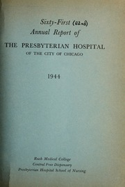 Vol 62: ... Annual report of the Presbyterian Hospital in the city of Chicago, with the constitution, by-laws and charter.