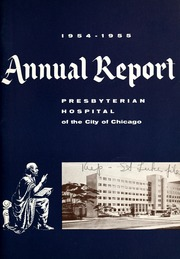 Vol 72:1954-1955: ... Annual report of the Presbyterian Hospital in the city of Chicago, with the constitution, by-laws and charter.
