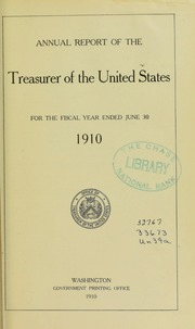 Annual Report of the Treasurer of the United States for the Fiscal Year Ended June 30, 1910