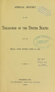 Annual Report of the Treasurer of the United States for the Fiscal Year Ended June 30, 1904