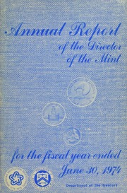Annual Report of the United States Mint for the Fiscal Year Ended June 30, 1974