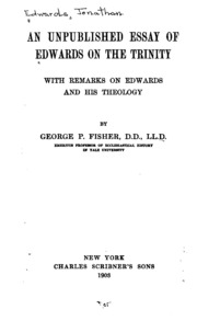 essay on the trinity edwards Compre o livro an unpublished essay of edwards on the trinity: with remarks on edwards and his theology na amazoncombr: confira as ofertas para livros em inglês e importados.