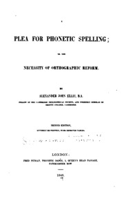 A Plea for Phoenetic Spelling: Or, The Necessity of Orthographic