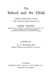 educational essays dewey john  the school and the child being selections from the educational essays of john dewey