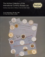 The Archive Collection of the International Currency Bureau Ltd., including unique items in platinum, gold, and other metals .... [05/19/1999]