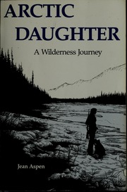 Journey from the arctic brown donald clayton free download borrow arctic daughter a wilderness journey sciox Choice Image