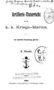 Artillerie-unterricht für die K. K. Kriegs-marine : Austro-Hungarian ...