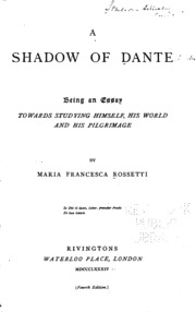 a shadow of dante being an essay towards studying himself his  a shadow of dante being an essay towards studying himself his world and his pilgrimage