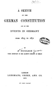 new germany constitution of 1871 and Germany - germany from 1871 to 1918: bismarck began to consider having the german princes reconvene, as in 1867, to draw up a new constitution the new emperor.
