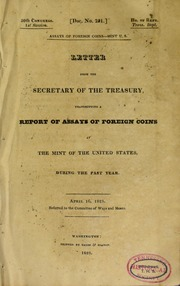 Assays of foreign coins-Mint U.S. : Letter from the Secretary of the Treasury, transmitting a report of assays of foreign coins at the Mint of the United States