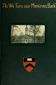 As we turn our memories back; being the fifth year record of the class of 1909, Princeton University