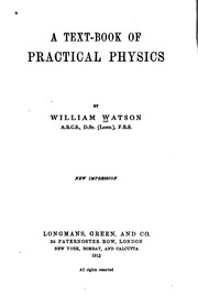 A Text-book of Practical Physics : William Watson : Free Download
