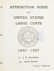 Attribution Guide for United States Large Cents 1840-1857, Volume I