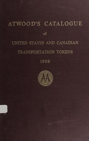 Atwood's Catalogue of United States and Canadian Transportation Tokens: 1958 Edition