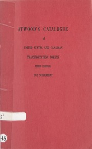 Atwood's Catalogue of United States and Canadian Transportation Tokens Third Edition: 1973 Supplement