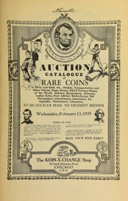 Auction catalog of rare coins of silver and gold, etc., medals, transportation and other tokens, paper money, odd & curious money of the world, military decorations, ... numismatic literature, to be sold by mail to the highest bidder ...  [02/13/1935]